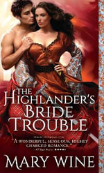 The Highlander's Bride Trouble - Mary Wine