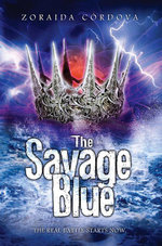 The Savage Blue - Zoraida Cordova