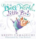 It's a Big World, Little Pig! - Kristi Yamaguchi