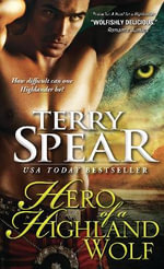 Hero of a Highland Wolf : Heart of the Wolf Series : Book 14 - Terry Spear
