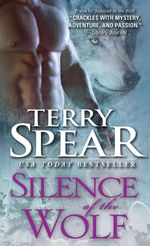 Silence of the Wolf : Heart of the Wolf - Terry Spear