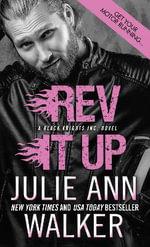 Rev It Up : Black Knights Inc. Series - Julie Ann Walker