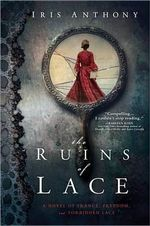 The Ruins of Lace - Iris Anthony