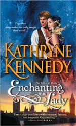 Enchanting the Lady : Relics of Merlin - Kathryne Kennedy
