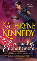 Everlasting Enchantment : Relics of Merlin - Kathryne Kennedy
