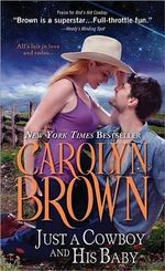 Just a Cowboy and His Baby : Spikes & Spurs - Carolyn Brown