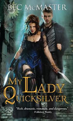 My Lady Quicksilver : London Steampunk   - Bec McMaster
