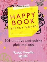 The Happy Book Sticky Notes : 101 Creative and Quirky Pick-Me-Ups - Rachel Kempster