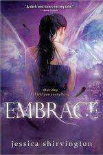 Embrace : Embrace - Jessica Shirvington