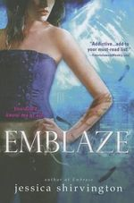 Emblaze : Embrace - Jessica Shirvington
