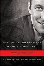 The Young and Restless Life of William J. Bell : Creator of the Young and the Restless and the Bold and the Beautiful - Lee Phillip Bell