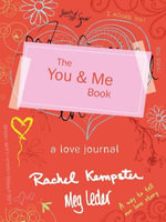 The You & Me Book : A Love Journal - Rachel Kempster