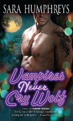 Vampires Never Cry Wolf : Dead in the City - Sara Humphreys