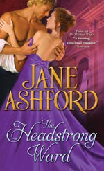 The Headstrong Ward - Jane Ashford