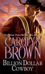 Billion Dollar Cowboy : Cowboys & Brides - Carolyn Brown