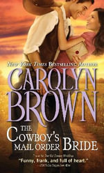 The Cowboy's Mail Order Bride : Cowboys & Brides Series - Carolyn Brown