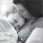 Why a Son Needs a Mom : 100 Reasons - Dr Gregory E Lang
