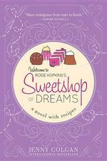 Sweetshop of Dreams : A Novel with Recipes - Jenny Colgan