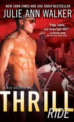 Thrill Ride : Black Knights Inc. - Julie Ann Walker