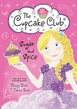 Sugar and Spice : The Cupcake Club - Sheryl Berk