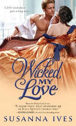 Wicked, My Love : Wicked Little Secrets Series : Book 2 - Susanna Ives