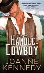 How to Handle a Cowboy : Cowboys of Decker Ranch   - Joanne Kennedy