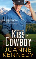 How to Kiss a Cowboy : Cowboys of Decker Ranch - Joanne Kennedy