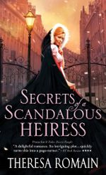 Secrets of a Scandalous Heiress : Matchmaker Trilogy - Theresa Romain
