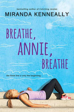Breathe, Annie, Breathe - Miranda Kenneally