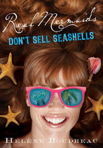 Real Mermaids Don't Sell Seashells - Helene Boudreau