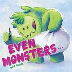 Even Monsters - A. J. Smith