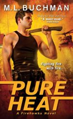 Pure Heat : Firehawks Series : Book 1 - M L Buchman