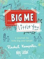 The Big Me, Little You Book : A Journal for Kids Big and Small - Rachel Kempster