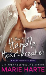 How to Handle a Heartbreaker : McCauley Brothers - Marie Harte