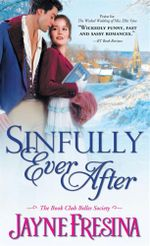 Sinfully Ever After : Book Club Belles Society - Jayne Fresina