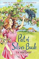 Pat of Silver Bush - L. M. Montgomery