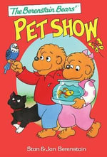The Berenstain Bears' Pet Show - Stan Berenstain