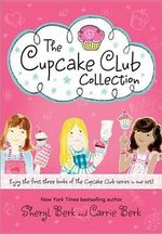 The Cupcake Club Box Set : Books 1-3 - Sheryl Berk