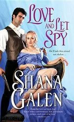 Love and Let Spy : Lord and Lady Spy Series : Book 3 - Shana Galen