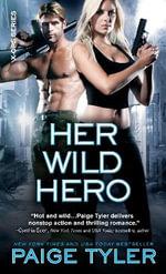 Her Wild Hero : X-Ops - Paige Tyler