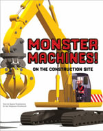 Monster Machines! on the Construction Site : Monster Machines! - Agnes Vandewiele