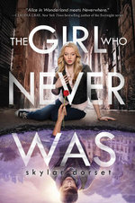 The Girl Who Never Was : Otherworld Book One - Skylar Dorset