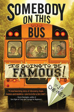 Somebody on This Bus Is Going to Be Famous - J.B. Cheaney