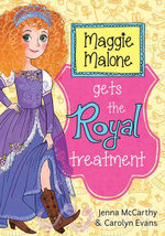 Maggie Malone Gets the Royal Treatment - Jenna McCarthy