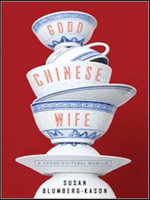 Good Chinese Wife : A Cross-Cultural Memoir - Susan Blumberg-Kason