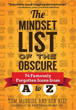 The Mindset List of the Obscure : 74 Famously Forgotten Icons from A to Z - Ron Nief