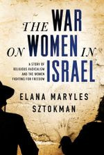 War on Women in Israel - Elana Maryles Sztokman
