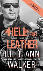 Hell for Leather : Black Knights Inc. - Julie Ann Walker
