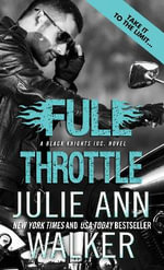 Full Throttle : Black Knights Inc. : Book 7 - Julie Ann Walker