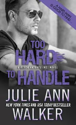 Too Hard to Handle : Black Knights Inc. - Julie Ann Walker